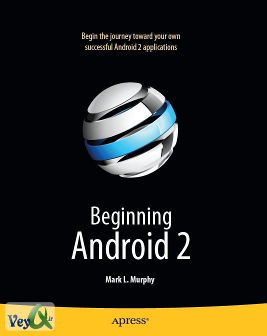 دانلود کتاب آموزش برنامه نویسی سیستم عامل آندروید - Beginning ...دانلود کتاب آموزش برنامه نویسی سیستم عامل آندروید - Beginning Android 2