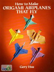 دانلود کتاب ساختن هواپیمای کاغذی How to Make Origami Airplanes That Fly